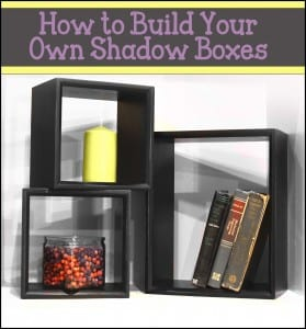 How to Build Your Own Shadow Boxes