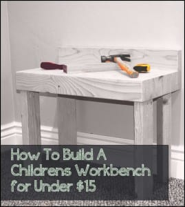 How to Build a Childrens Workbench for Under $15
