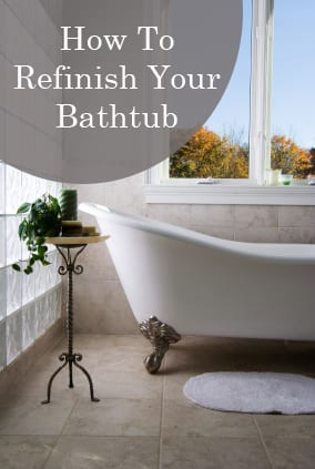 How To Refinish A Bathtub How To Build It