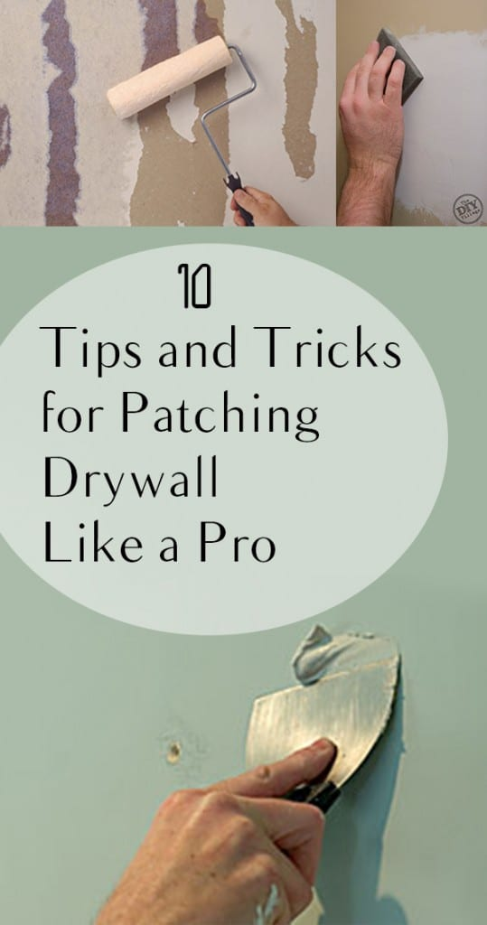 10 tips and tricks for patching drywall like a for Home building tips and tricks
