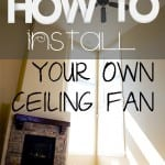 How to Install Your Own Ceiling Fan