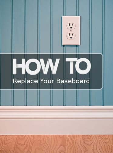 How to Replace Your Baseboard
