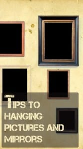 Tips to hanging Pictures and Mirrors