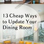 13 Cheap Ways to Update Your Dining Room
