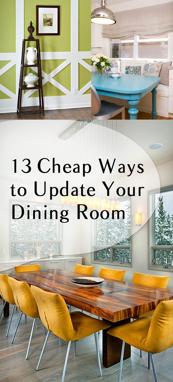13 Easy And {CHEAP} Ways To Update Your Dining Room