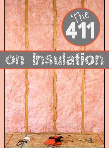 The 411 On Your Insulation How To Build It
