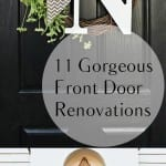 11 Gorgeous Front Door Renovations, Front Door Renovations, DIY Front Door Renovations, Front Porch, Front Porch DIYs, Curb Appeal. #porchdecor #diyporch #diyhome #homedecor #homedecordiy #easydiy #diyprojects