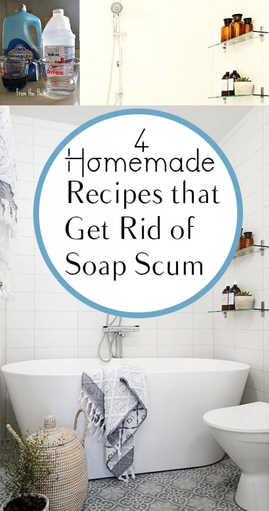 4 homemade recipes that get rid of soap scum how to build it for How to get rid of household items