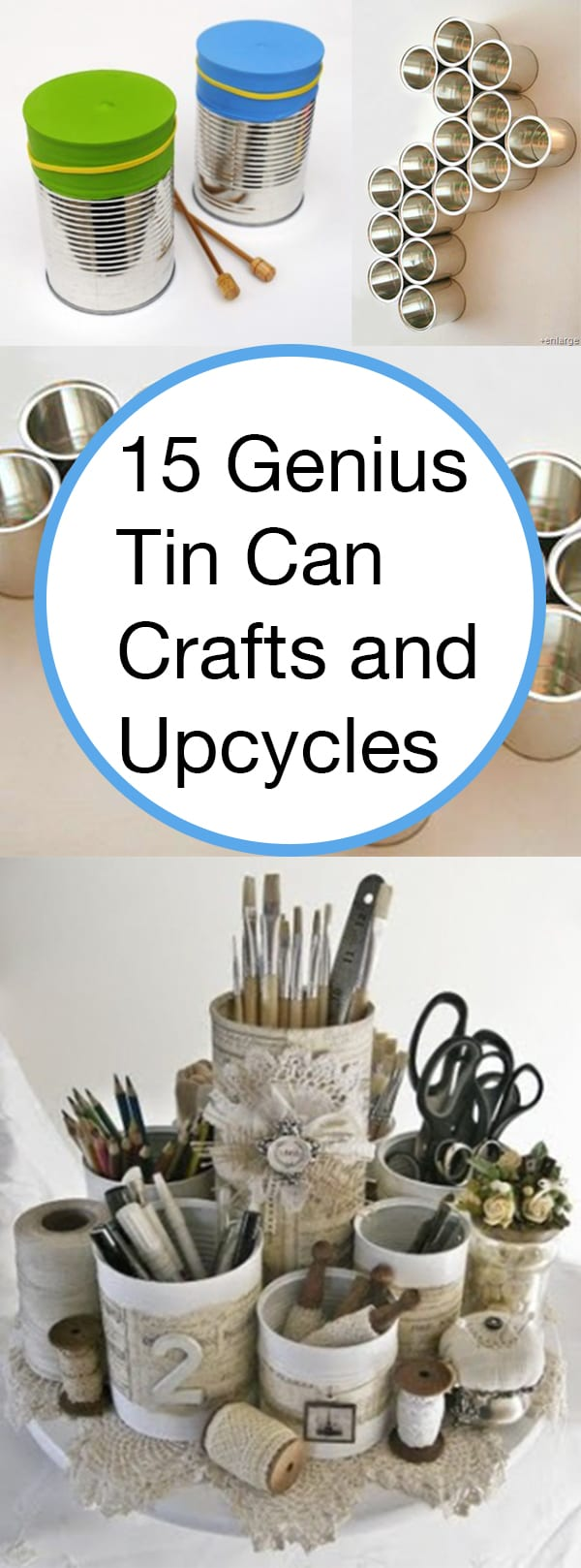 15 genius tin can crafts and upcycles for Tin cans for crafts