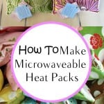 microwave heat packs, heat packs, home remedies, popular pin, DIY sewing projects, easy sewing projects, easy sewing projects.