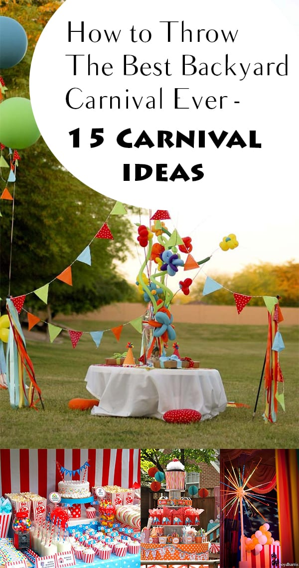 how to throw the best backyard carnival ever 15 carnival ideas how