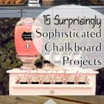 15 Surprisingly Sophisticated Chalkboard Projects