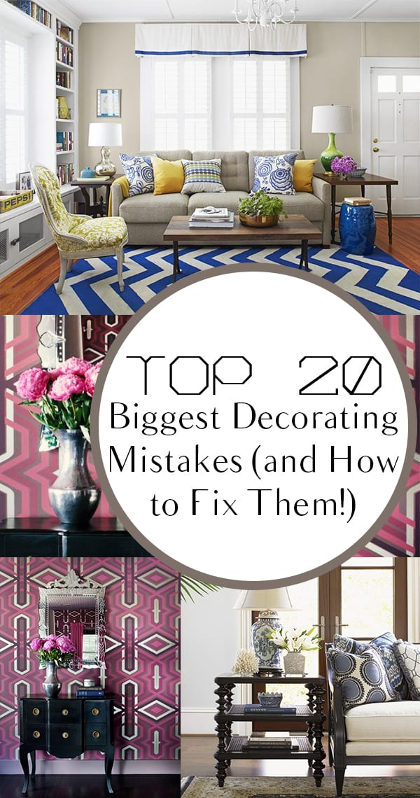 Top 20 Biggest Decorating Mistakes (and How to Fix Them!)