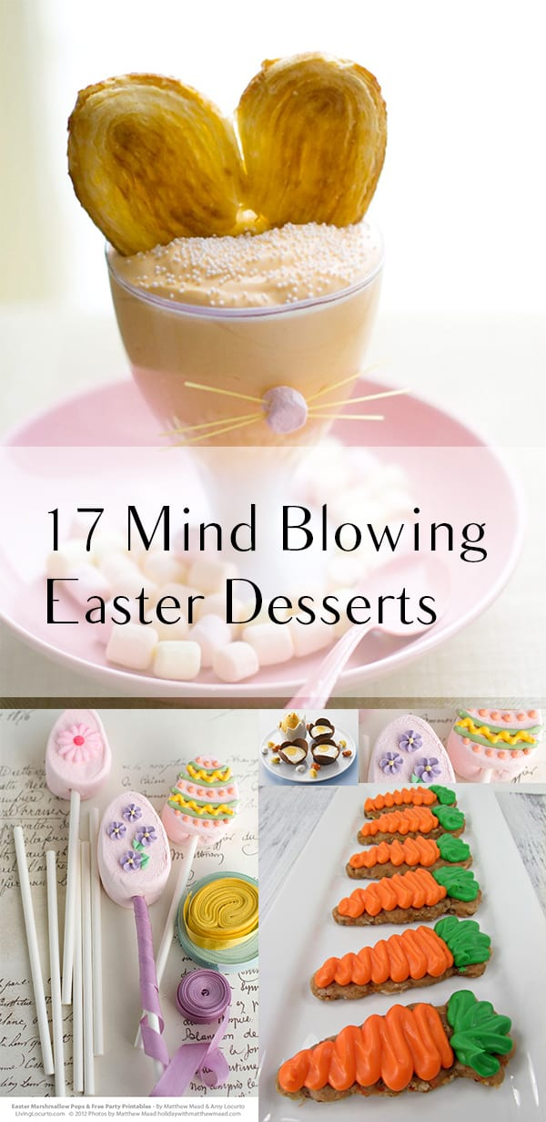 17 Mind Blowing Easter Desserts