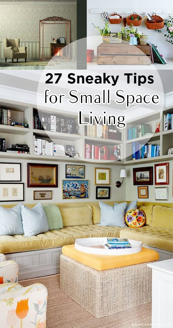 27 sneaky tips for small space living page 23 of 28 how to build it for Living room ideas small spaces