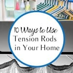 10 Ways to Use Tension Rods in Your Home