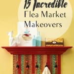 15 Incredible Flea Market Makeovers