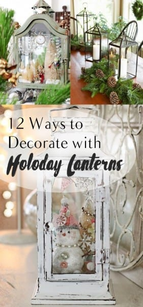 Decorating With Holiday Lanterns, Easy Ways to Decorate With Lanters, Easy Christmas Decor, Holiday Lanterns, Christmas Decor, How to Decorate with Christmas Lanterns