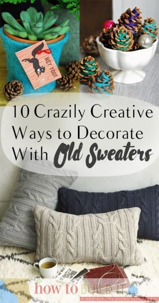 Things to Do With Old Sweaters, Uses for Old Sweaters, DIY Crafts, WInter Crafts, Sweater Crafts, How to Decorate With Old Sweaters, Old Sweaters, Old Sweater Crafts, Popular Pin.