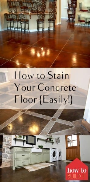How to Stain Your Concrete Floor {Easily!} – How To Build It| How to Stain Your Floor, How to Paint Your Floor, How to Stain Concrete, How to Epoxy Concrete, Concrete Epoxy Hacks, How to Make Your Concrete Look Great