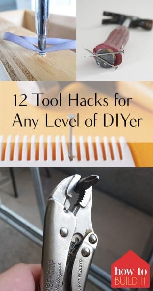 12 Tool Hacks for Any Level of DIYer – How To Build It| Tool Hacks, DIY Tool Hacks, Home Improvement Hacks, Home Improvement 101, DIY Tips and Tricks, DIY and Tips and Tricks