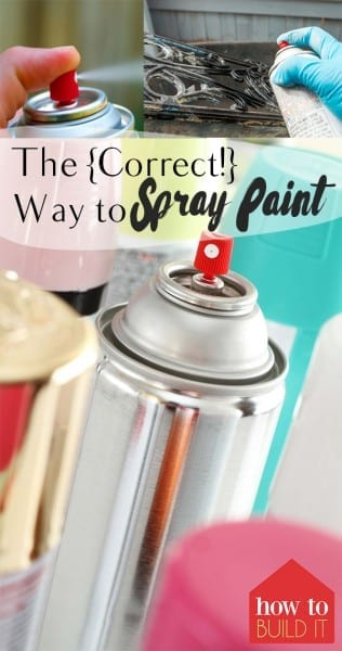 The {Correct!} Way to Spray Paint – How To Build It| Spray Paint, Spray Paint Projects, Paint Projects, DIY Spray Paint Projects, How to Spray Paint, The Right Way to Spray Paint