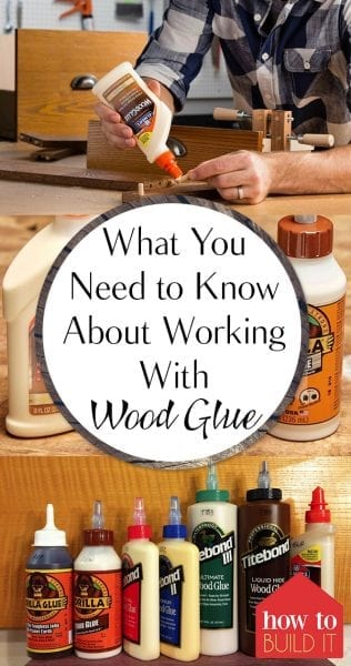 What You Need To Know About Working With Wood Glue How To Build It