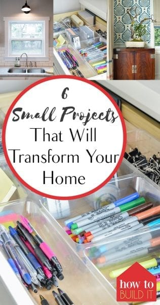 Transform Your Home 6 small projects that will transform your home - how to build it