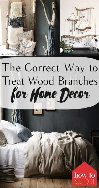 The Correct Way to Treat Wood Branches For Home Decor| Wood Branch, Wood Branch Crafts, Rustic Wood Branches, Wood Branch Crafts, Rustic Wood Branch Crafts, DIY Home Decor, Home Decor Hacks, Treating Branches for Your Home Decor, Popular Pin