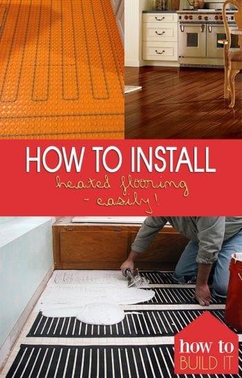 How to Install Heated Flooring-Easily!  Heated Flooring DIYs, DIY Home Improvement, DIY Flooring, dIY Flooring for the Home, Home Decor, Home Decor Hacks, Popular Pin #DIYFlooring #HomeDecor