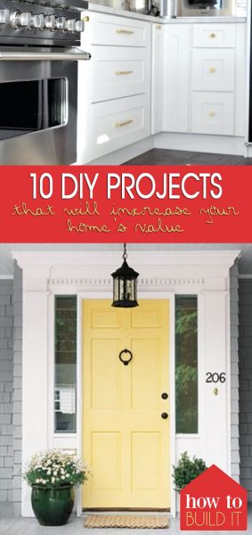 10 DIY Projects That Will Increase Your Home's Value| Home Improvement DIY, Home Improvement, Home Improvement On a Budget, Home Improvement DIY On A Budget
