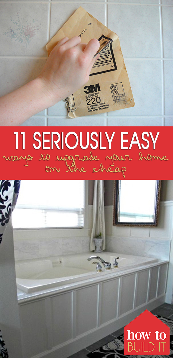 11 Seriously Easy Ways to Upgrade Your Home on the Cheap| Home Upgrades, Home Upgrades That Add Value, Home Upgrades DIY, DIY Home, DIY Home Improvement