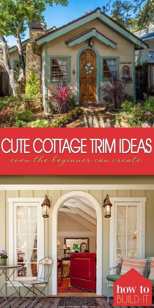 Cottage Trim Ideas | Cottage Trim | Cottage Trim Design | Cottage Trim Design | Home Design | Cottage Home Design | DIY Cottage Home Design
