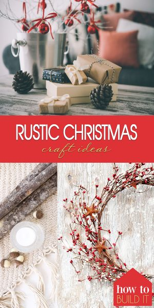 Rustic Christmas Craft Ideas | Rustic Christmas Gift Ideas | DIY Rustic Christmas Craft Ideas | DIY Rustic Christmas Gift Ideas | Christmas | Christmas Craft Ideas | Christmas Gift Ideas