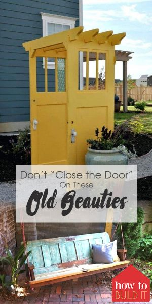 Old Doors | Doors | Upcycle Old Doors | Learn How to Repurpose Old Doors | Reuse Old Doors | Old Doors Projects | Projects with Old Doors
