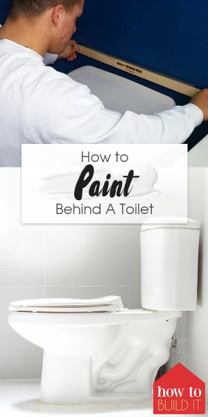 How To Paint Behind A Toilet How To Build It