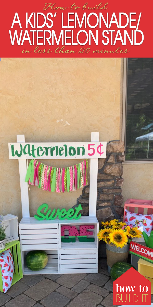 How To Build A Kids Lemonade/Watermelon Stand In Less Than 20 Minutes