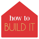 How to Build It Blog