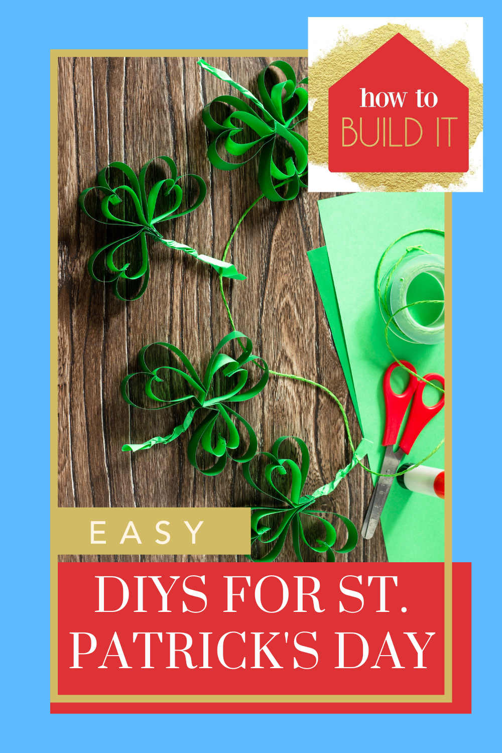 Howtobuildit.org is all about making things with your own two hands. Check out loads of simple DIYs you'll have a blast making. These DIY projects are easy and festive for a fun St. Patrick's Day celebration!