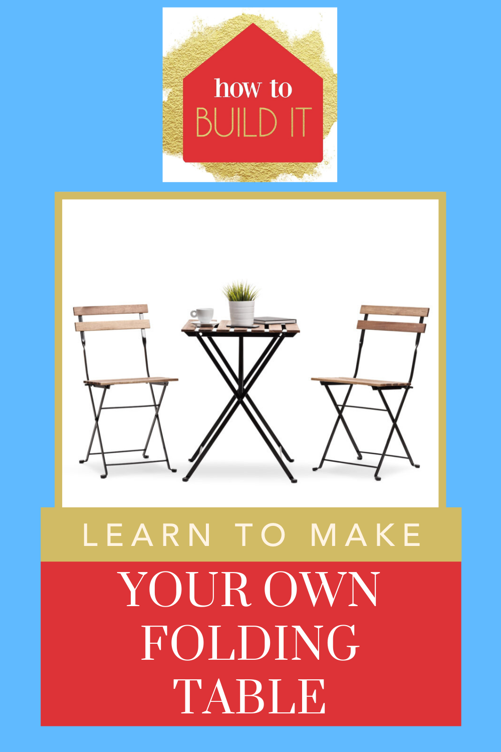 Howtobuildit.com will make you into a certified handyman! Learn how to make custom furniture to spice up your home! Find out how to save money and make your own folding table!