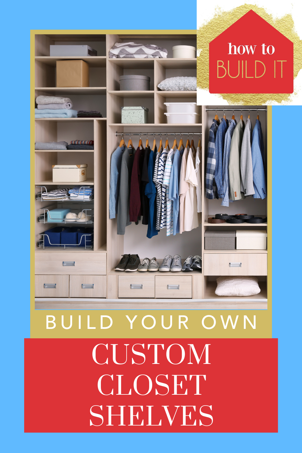Howtobuildit.com will make you into a certified handyman! Learn how to make custom shelving to clean up your home! Find out how to save money and make your own closet shelves to finally clear up all that clutter!