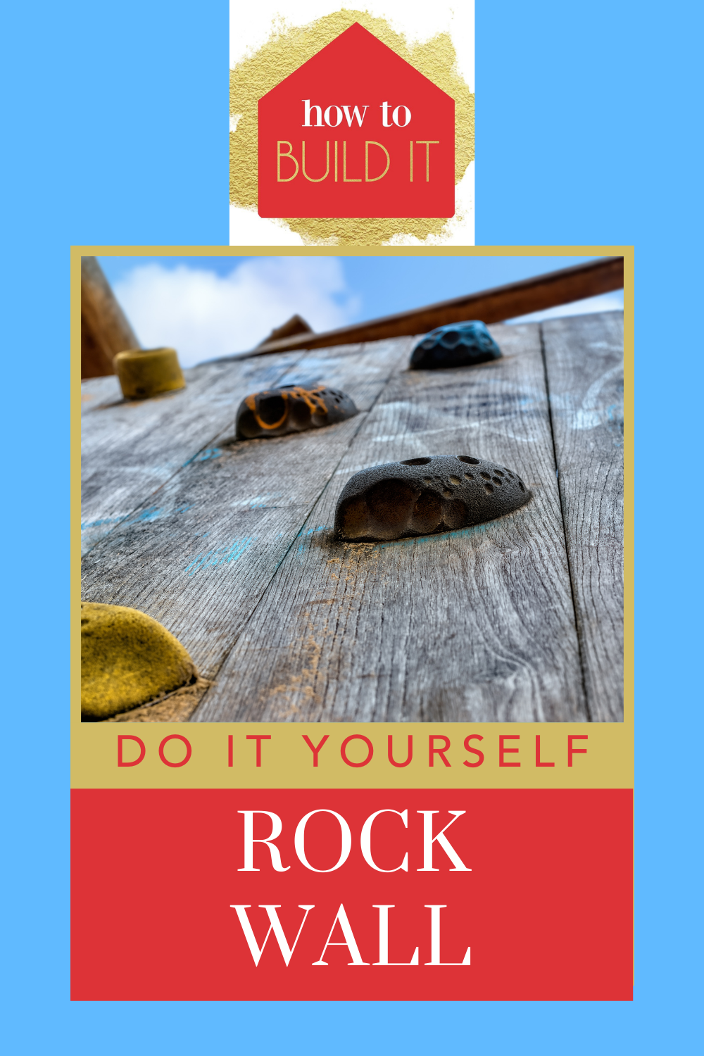 Howtobuildit.org has all of the best in home improvement and maintenance. Make play time more fun and active! Try out one of these DIY kids' rock walls!
