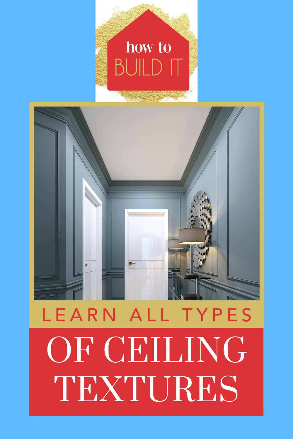 Howtobuildit.org is the ultimate resource for home improvement and DIY projects! Give your home a quick and subtle upgrade! Learn how to select the best ceiling texture for your home!