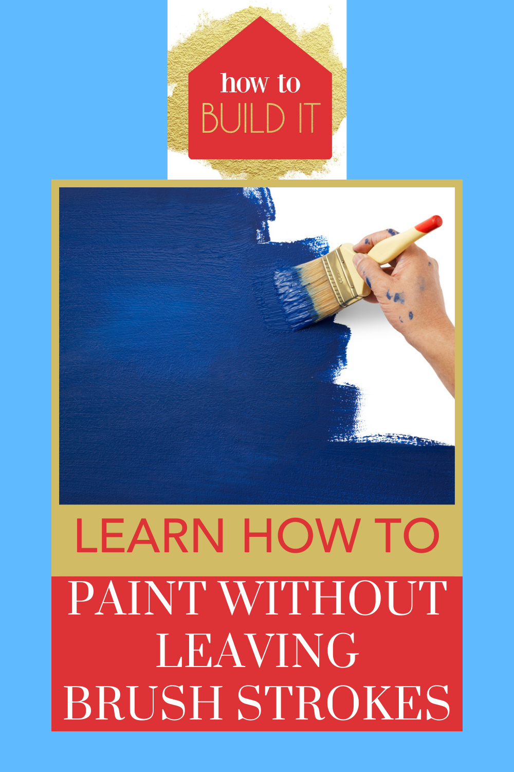 How to Paint without Leaving Brush Strokes