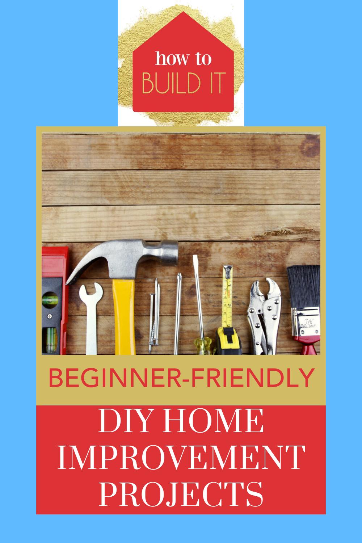 DIY Home Improvement For Beginners